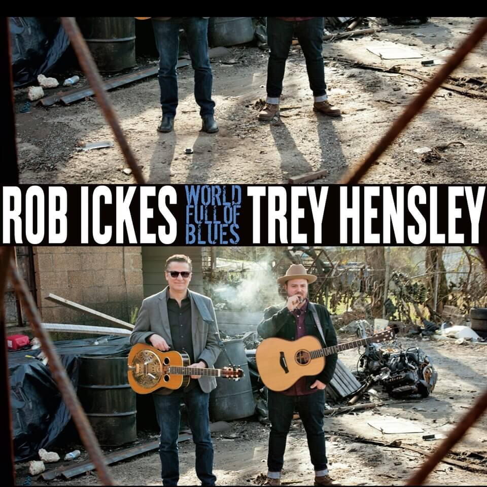 Rob Ickes and Trey Hensley World Full of Blues