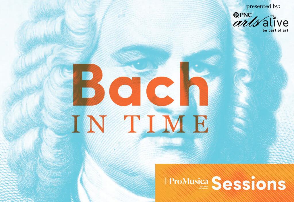 ProMusica-Sessions_Bach-in-Time_Nov7-V2